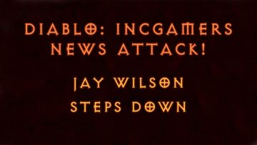 Diablo 3 Podcast News Attack – Jay Wilson Steps Down