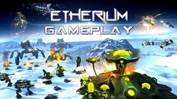First gameplay video for RTS Etherium released and it looks interesting