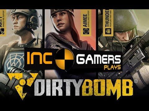 IncGamers Plays Dirty Bomb