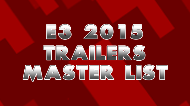 E3 2015 Trailers – Find them all here